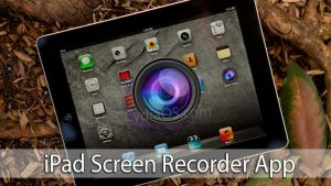 Best Free iPad Screen Recorder App